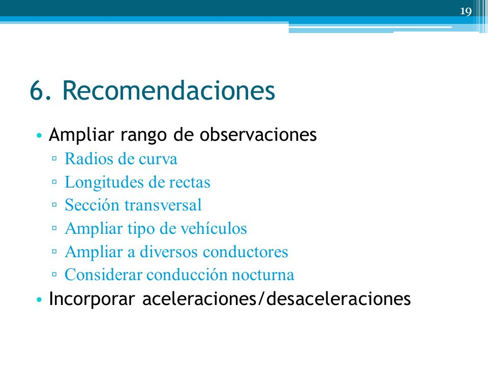 6. Recomendaciones Ampliar rango de observaciones