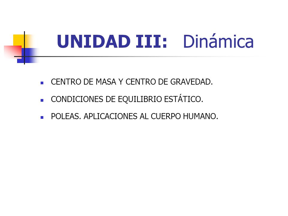 UNIDAD III: Dinámica Centro de masa y centro de gravedad.