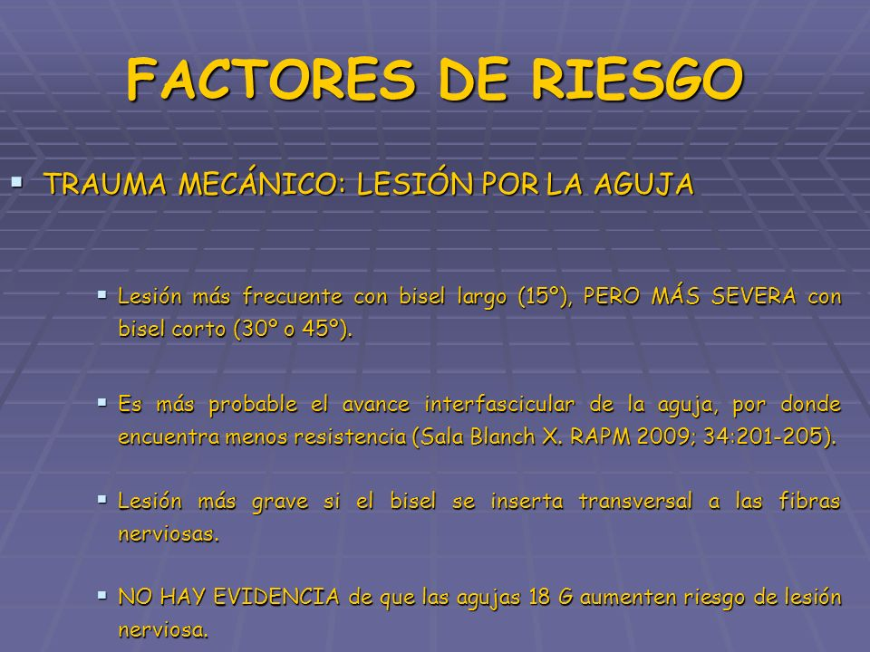 FACTORES DE RIESGO TRAUMA MECÁNICO: LESIÓN POR LA AGUJA