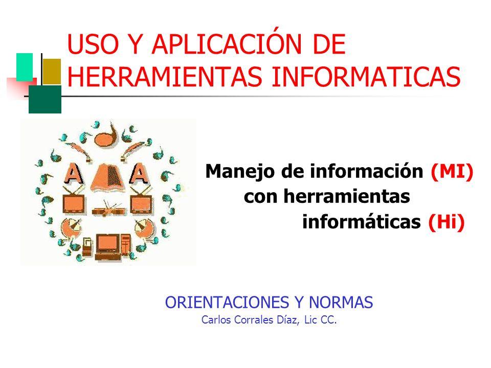 USO Y APLICACIÓN DE HERRAMIENTAS INFORMATICAS