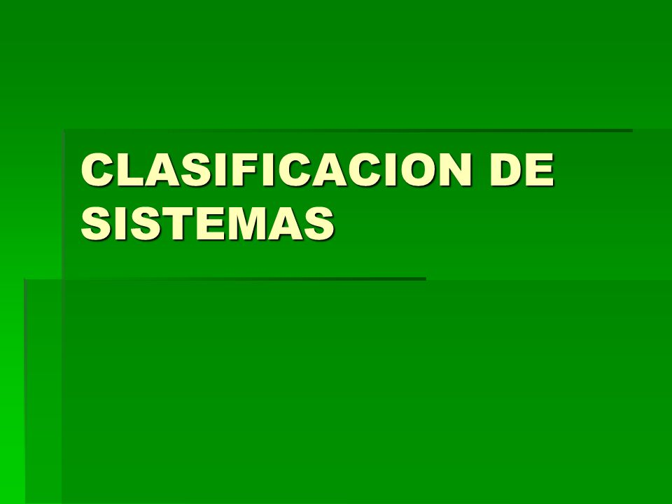 CLASIFICACION DE SISTEMAS