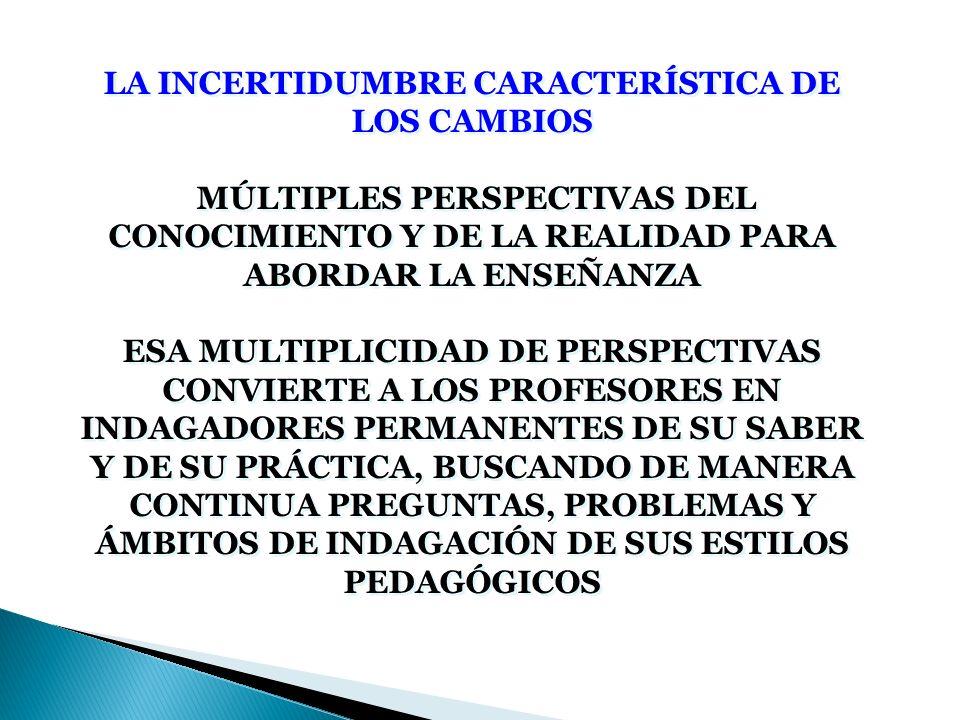 LA INCERTIDUMBRE CARACTERÍSTICA DE LOS CAMBIOS