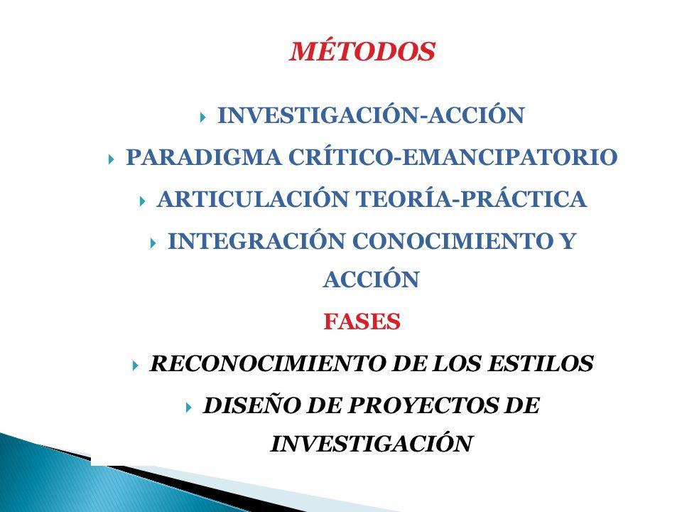 MÉTODOS INVESTIGACIÓN-ACCIÓN PARADIGMA CRÍTICO-EMANCIPATORIO
