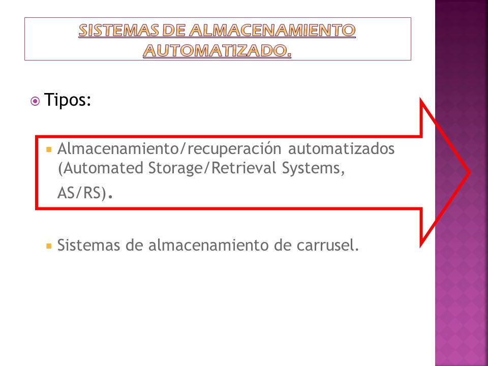 Sistemas de almacenamiento automatizado.