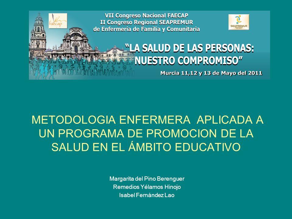 METODOLOGIA ENFERMERA APLICADA A UN PROGRAMA DE PROMOCION DE LA SALUD EN EL ÁMBITO EDUCATIVO