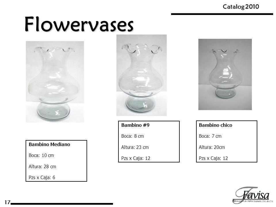 Flowervases Catalog 2010 17 Bambino #9 Boca: 8 cm Altura: 23 cm