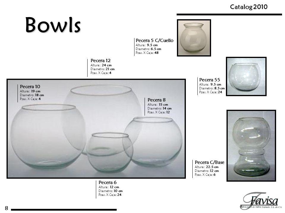 Bowls Catalog 2010 8 Pecera 5 C/Cuello Pecera 12 Pecera 55 Pecera 10