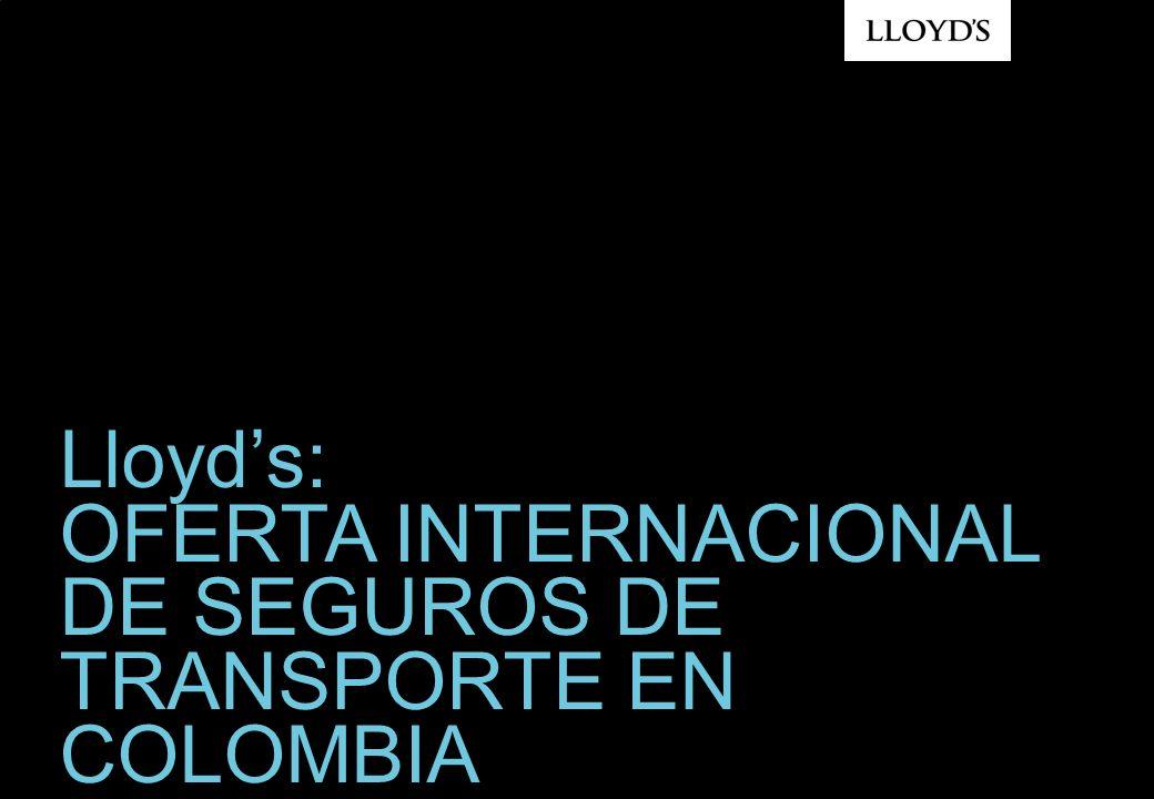 Lloyd's: OFERTA INTERNACIONAL DE SEGUROS DE TRANSPORTE EN COLOMBIA