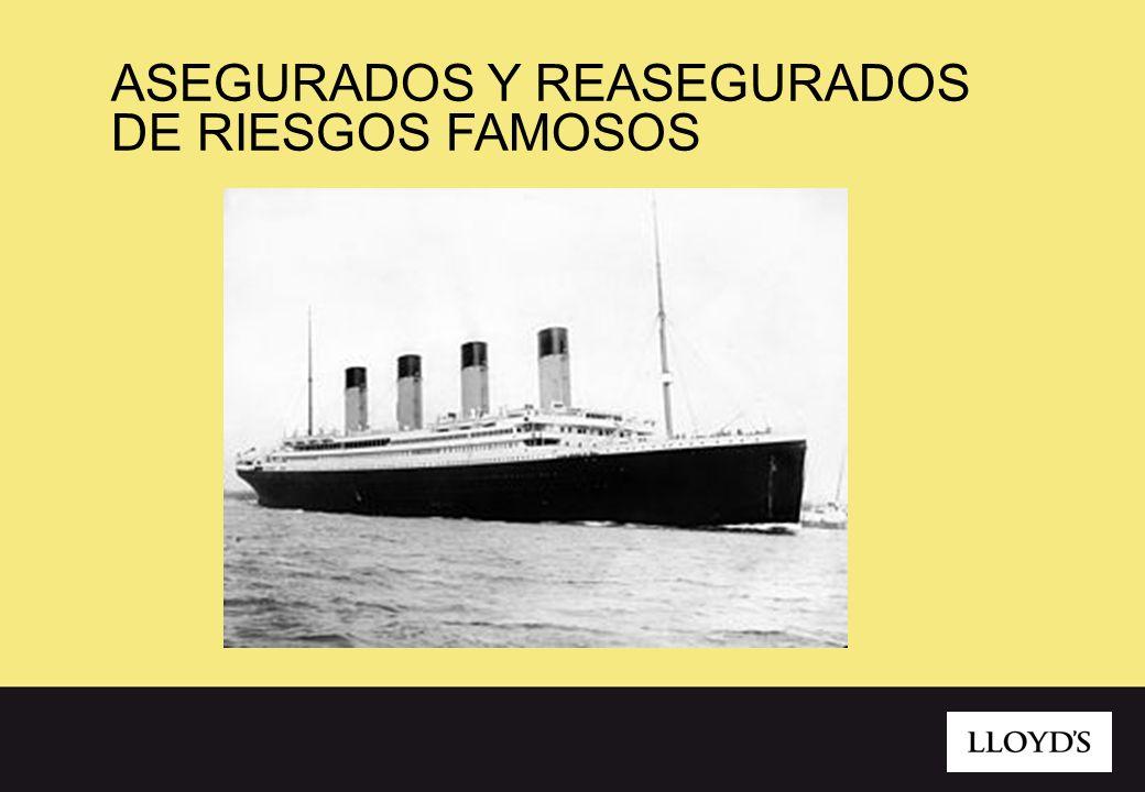 ASEGURADOS Y REASEGURADOS DE RIESGOS FAMOSOS