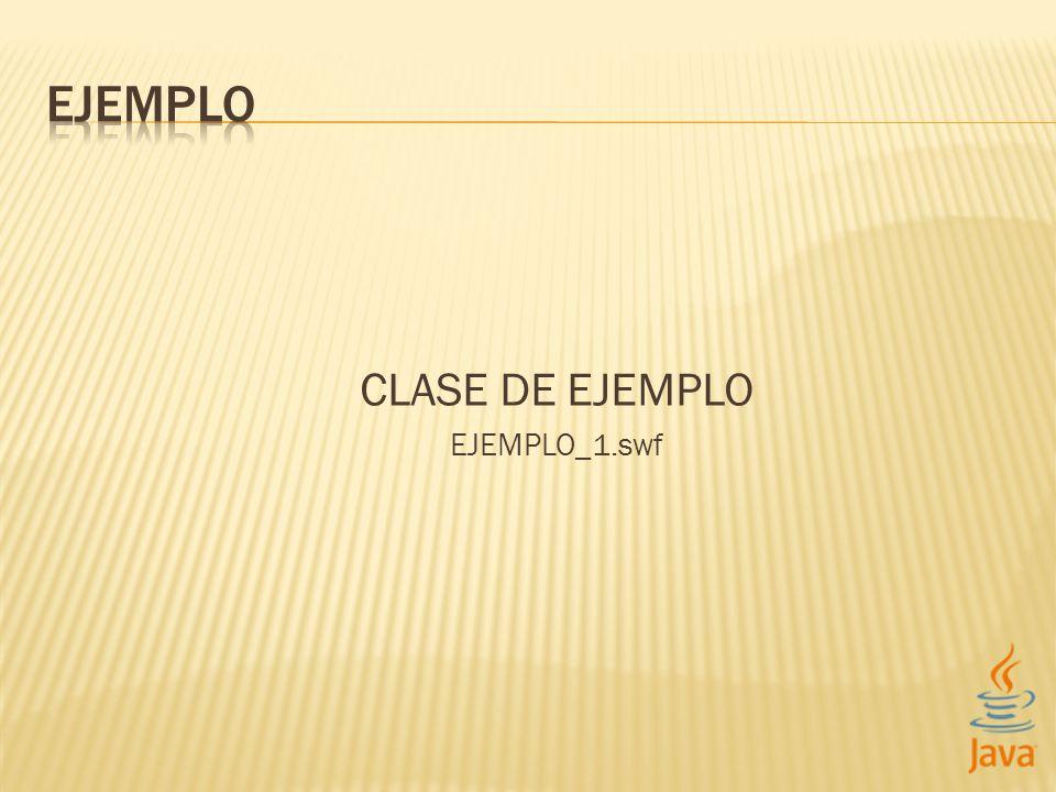 EJEMPLO CLASE DE EJEMPLO EJEMPLO_1.swf