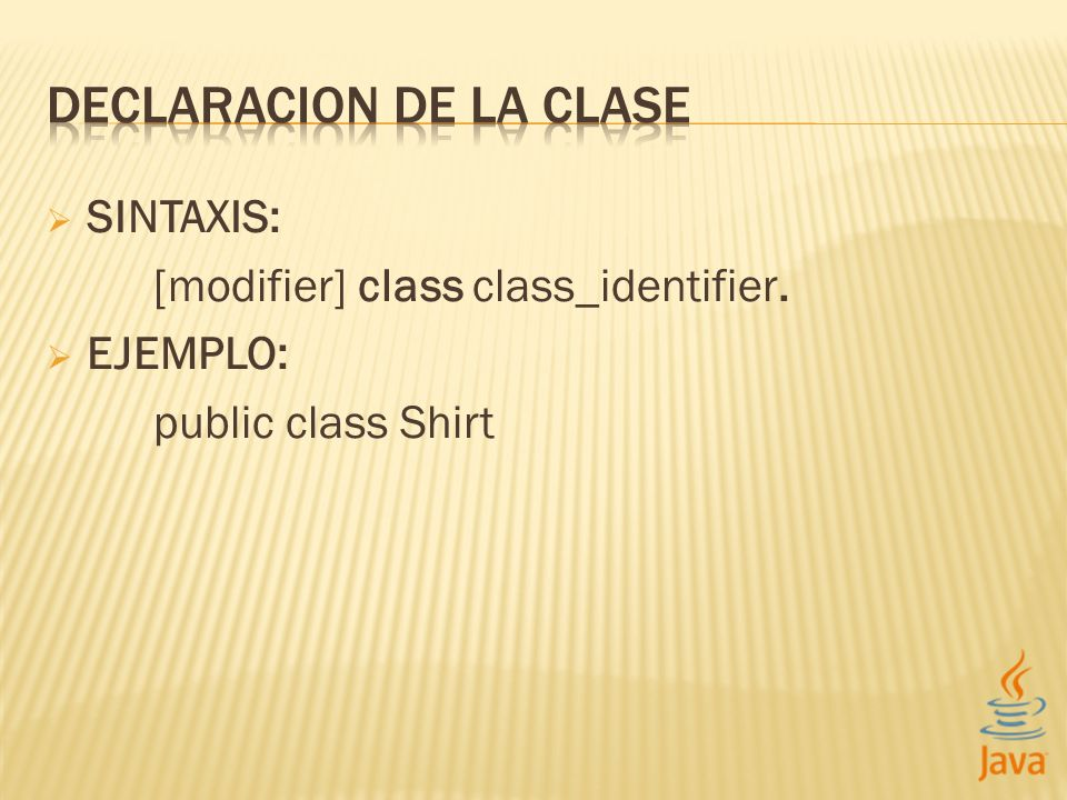 DECLARACION DE LA CLASE