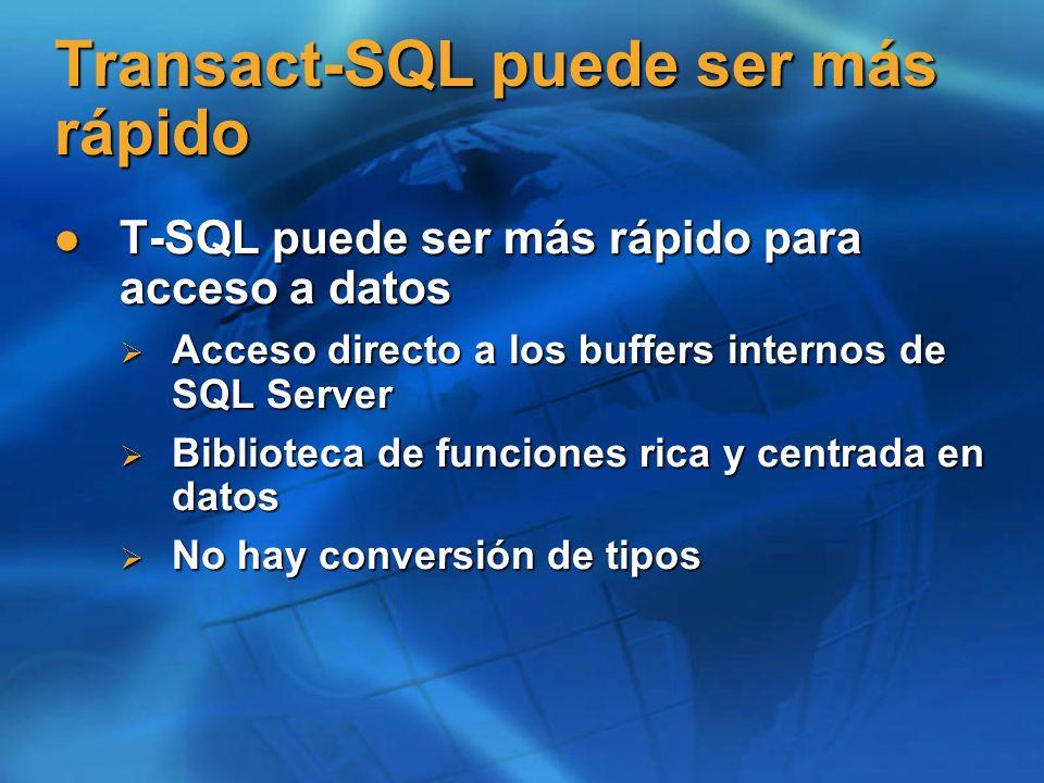 Transact-SQL puede ser más rápido