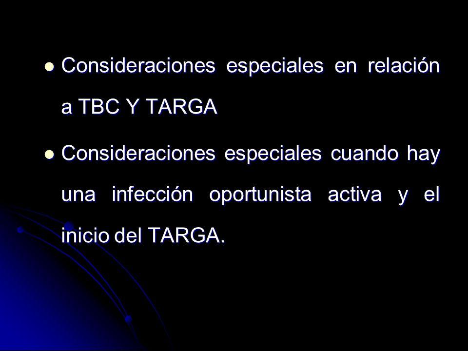Consideraciones especiales en relación a TBC Y TARGA