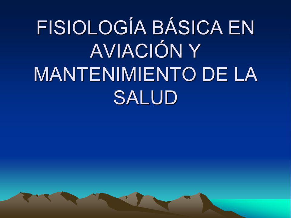 FISIOLOGÍA BÁSICA EN AVIACIÓN Y MANTENIMIENTO DE LA SALUD