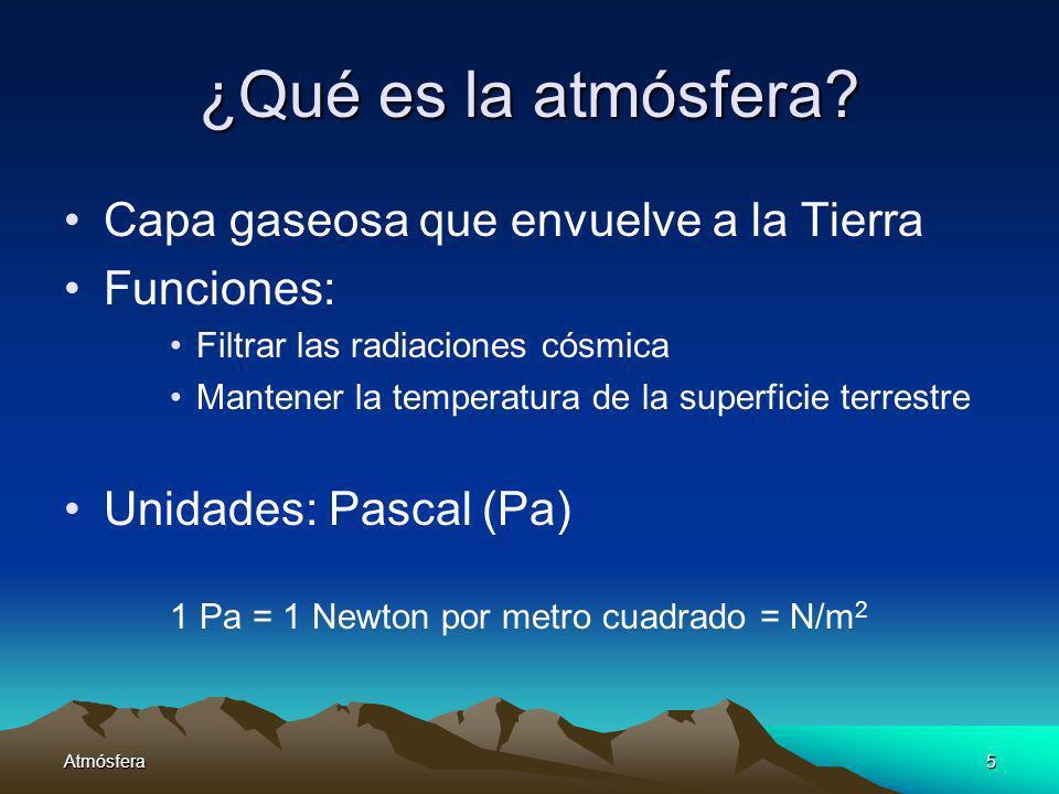 ¿Qué es la atmósfera Capa gaseosa que envuelve a la Tierra Funciones: