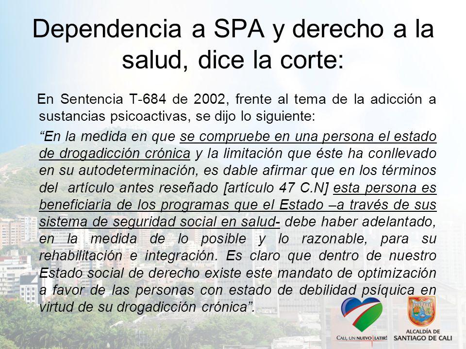 Dependencia a SPA y derecho a la salud, dice la corte: