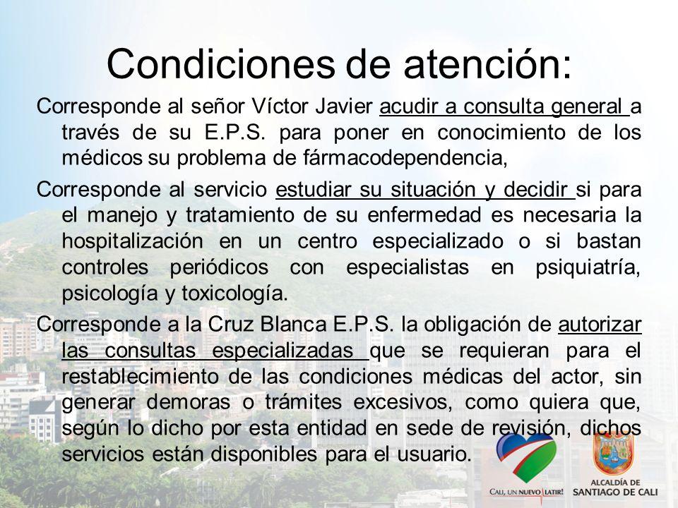 Condiciones de atención:
