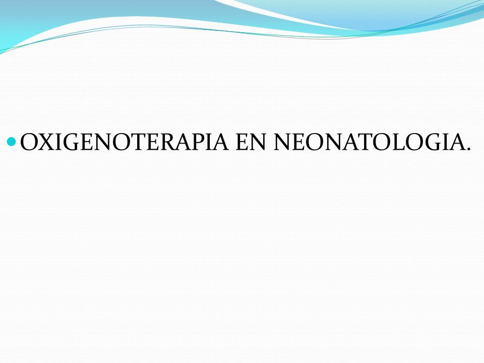 OXIGENOTERAPIA EN NEONATOLOGIA.