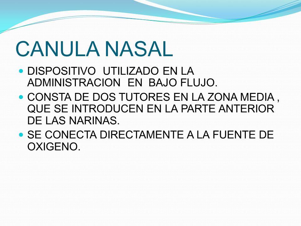 CANULA NASAL DISPOSITIVO UTILIZADO EN LA ADMINISTRACION EN BAJO FLUJO.