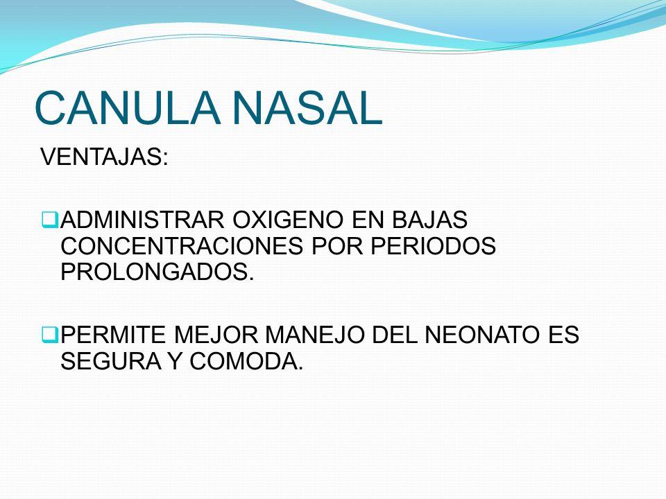 CANULA NASAL VENTAJAS: