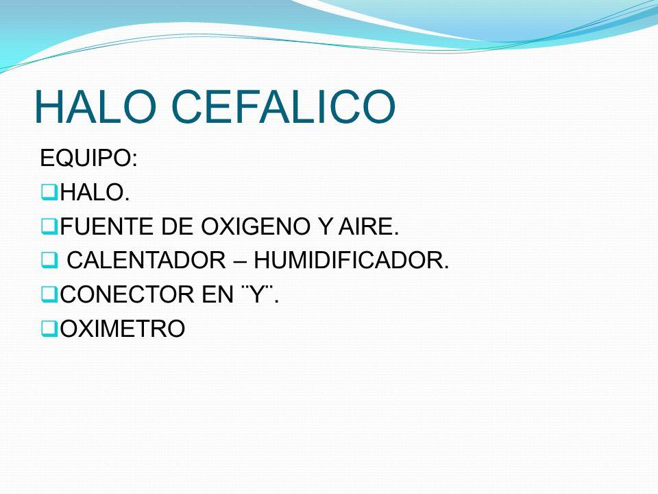 HALO CEFALICO EQUIPO: HALO. FUENTE DE OXIGENO Y AIRE.