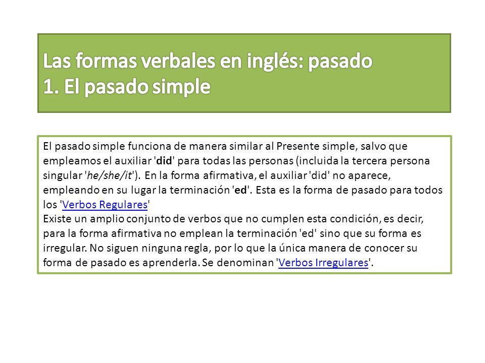 Las formas verbales en inglés: pasado 1. El pasado simple