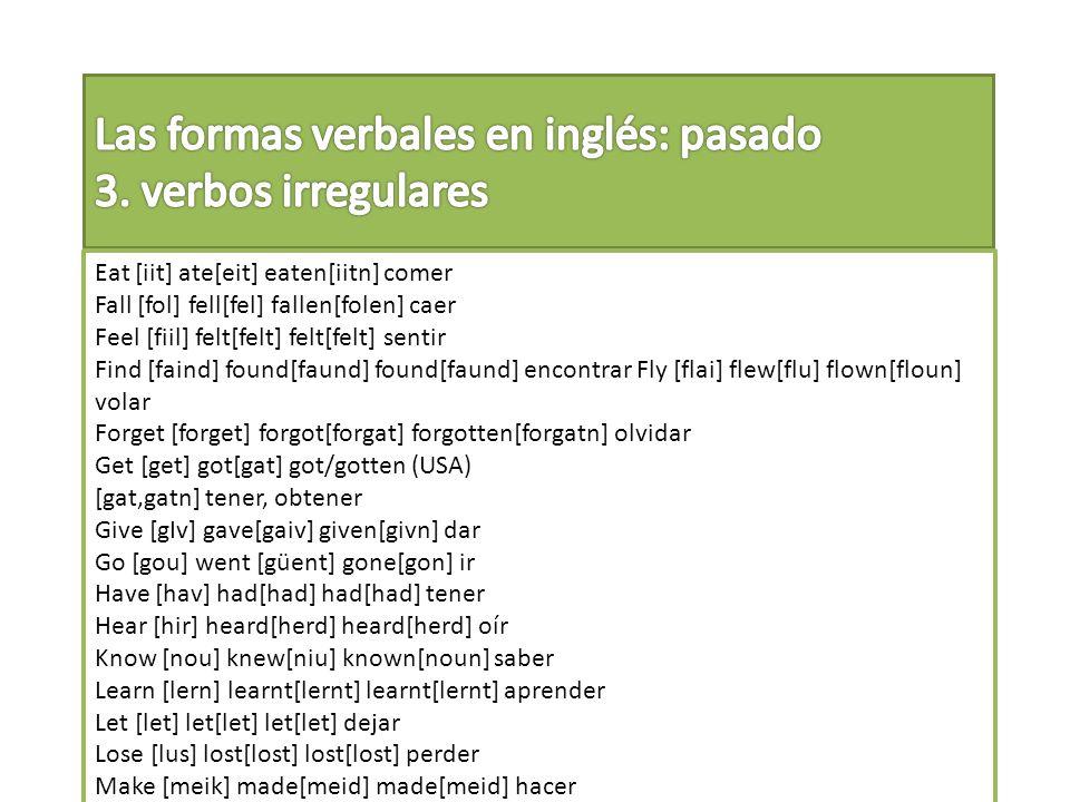 Las formas verbales en inglés: pasado 3. verbos irregulares