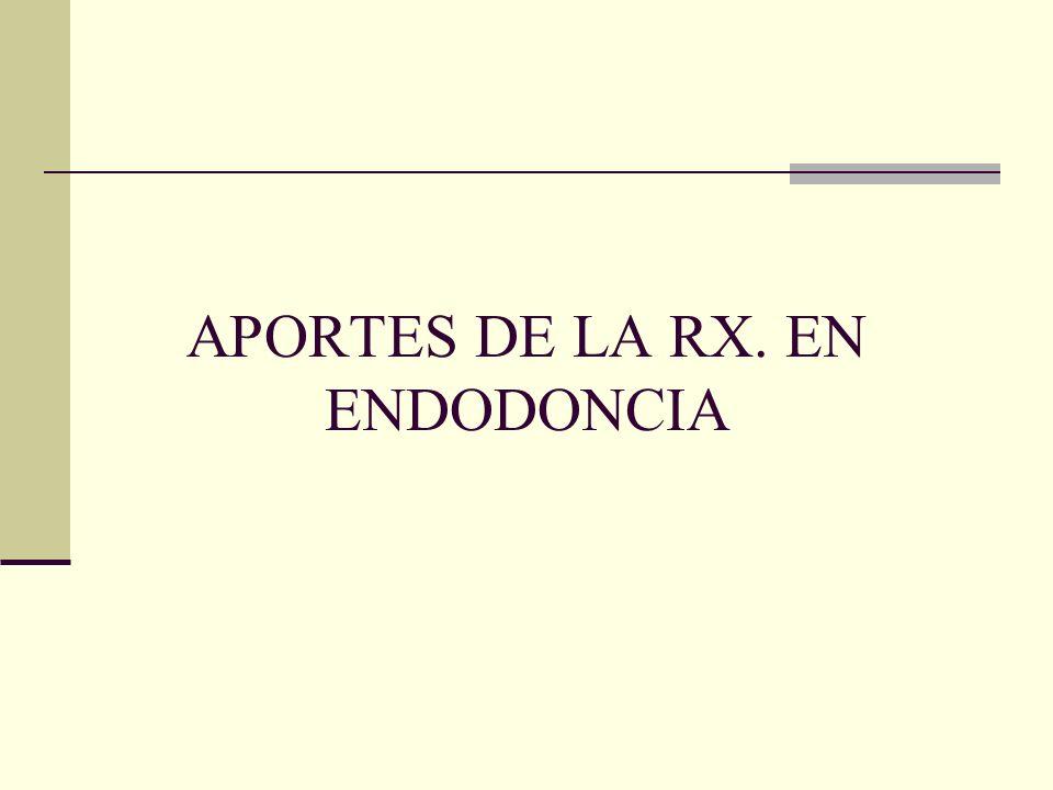 APORTES DE LA RX. EN ENDODONCIA