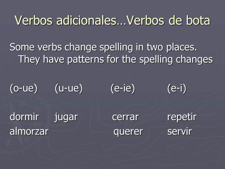 Verbos adicionales…Verbos de bota