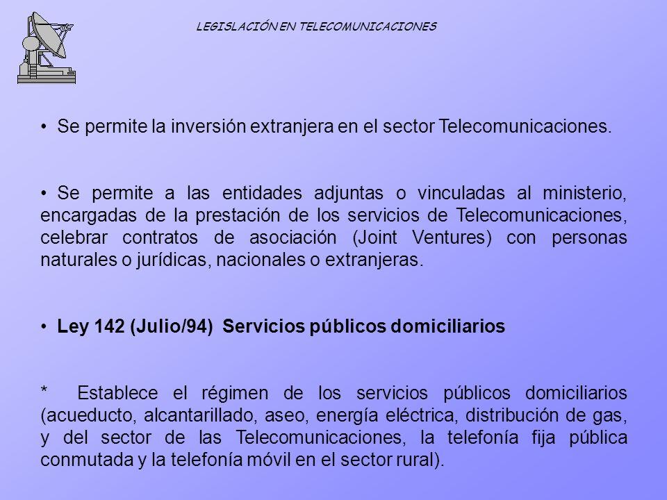 Se permite la inversión extranjera en el sector Telecomunicaciones.