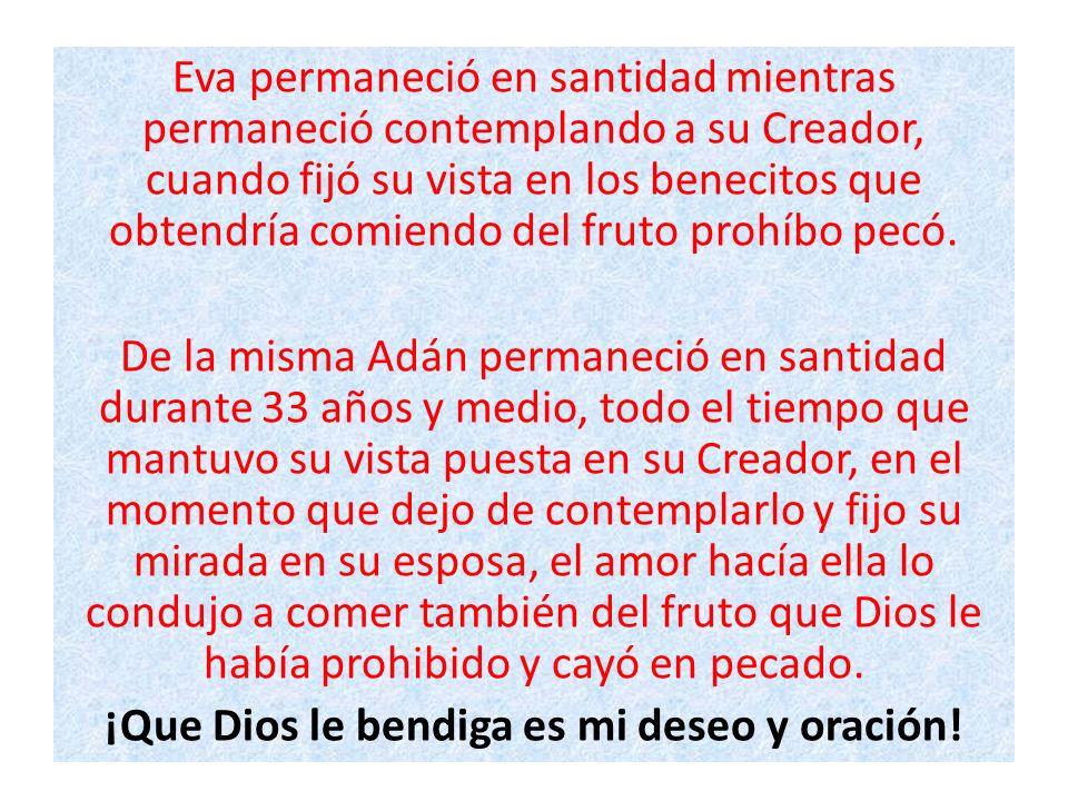 ¡Que Dios le bendiga es mi deseo y oración!