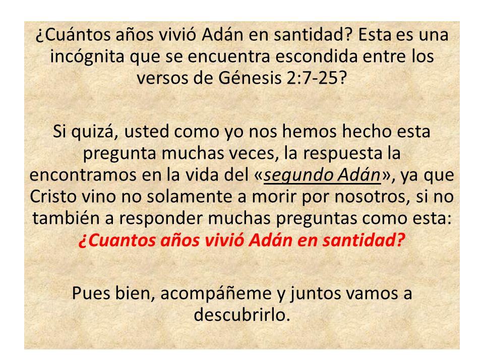 ¿Cuántos años vivió Adán en santidad