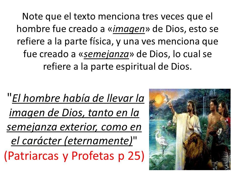 (Patriarcas y Profetas p 25)