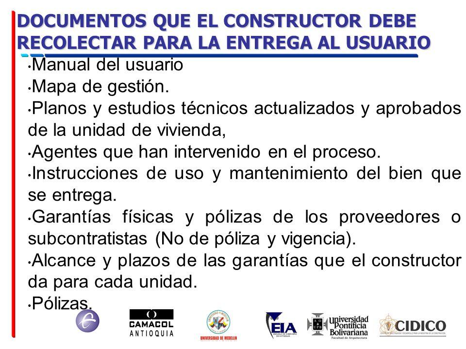 DOCUMENTOS QUE EL CONSTRUCTOR DEBE RECOLECTAR PARA LA ENTREGA AL USUARIO
