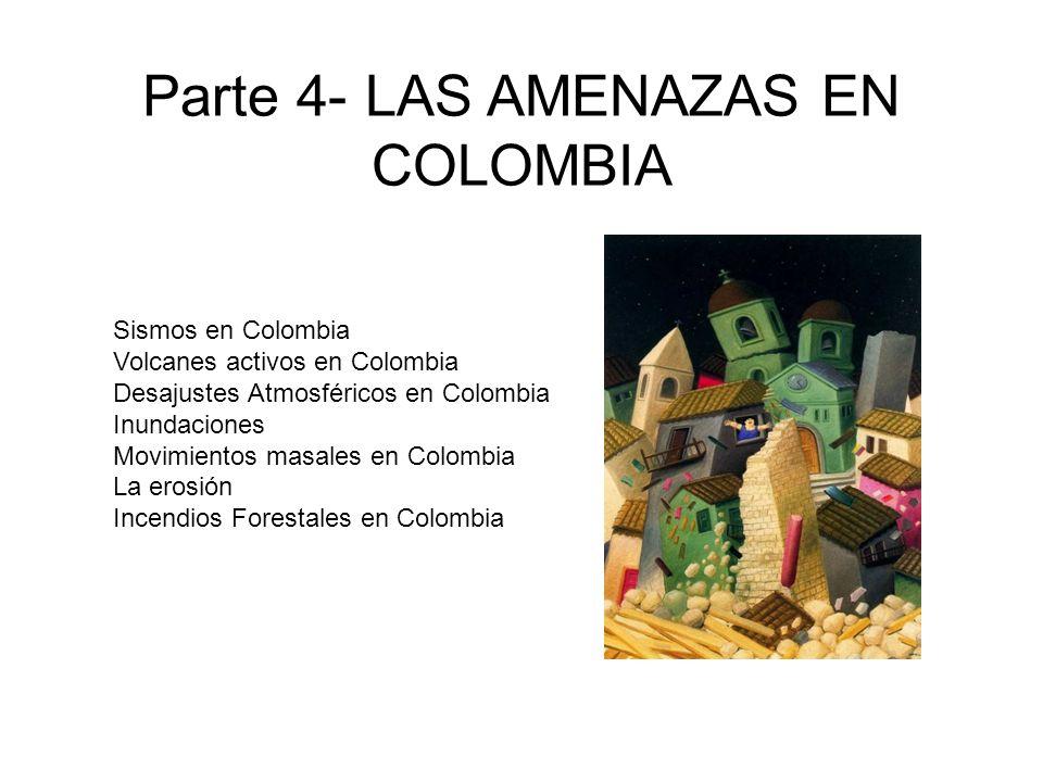 Parte 4- LAS AMENAZAS EN COLOMBIA
