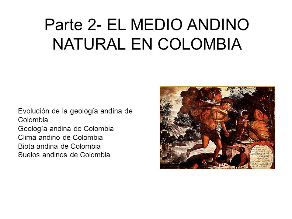 Parte 2- EL MEDIO ANDINO NATURAL EN COLOMBIA