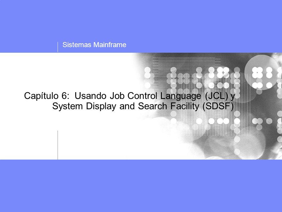 Capítulo 6: Usando Job Control Language (JCL) y