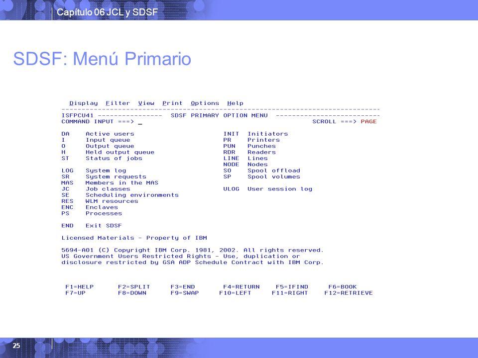 SDSF: Menú Primario Este es el menu primario de opciones de SDSF. Algunas de las opciones son: