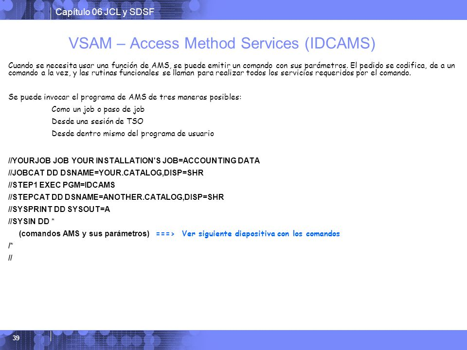VSAM – Access Method Services (IDCAMS)