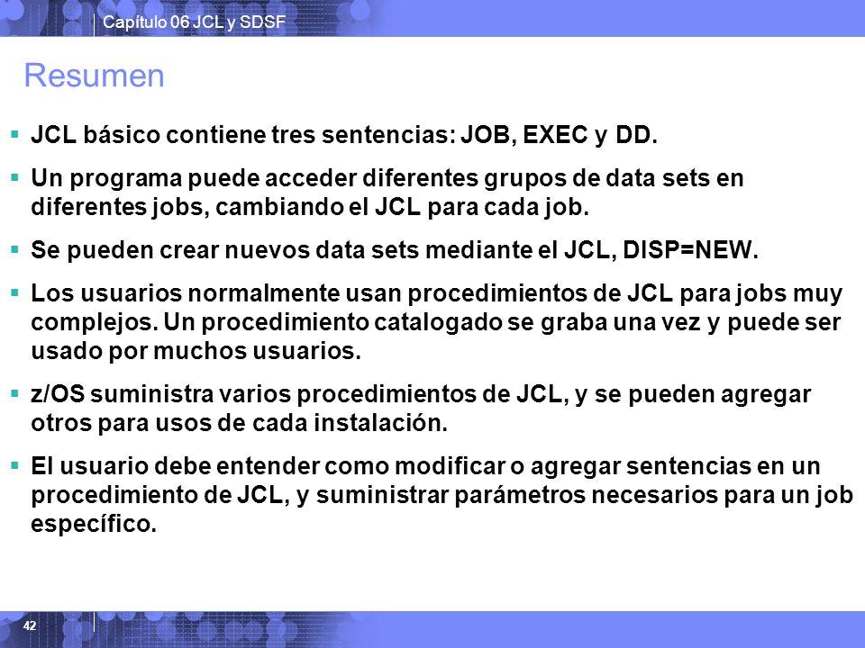 Resumen JCL básico contiene tres sentencias: JOB, EXEC y DD.