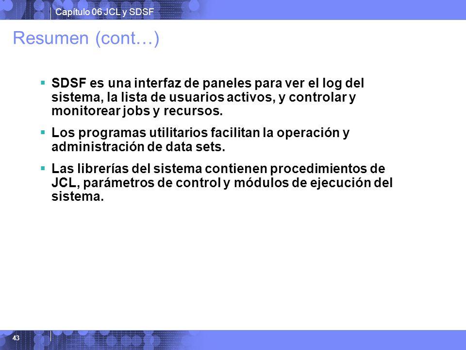 Resumen (cont…) SDSF es una interfaz de paneles para ver el log del sistema, la lista de usuarios activos, y controlar y monitorear jobs y recursos.