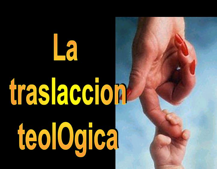 La traslaccion teolOgica