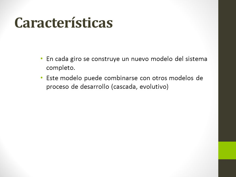 Características En cada giro se construye un nuevo modelo del sistema completo.