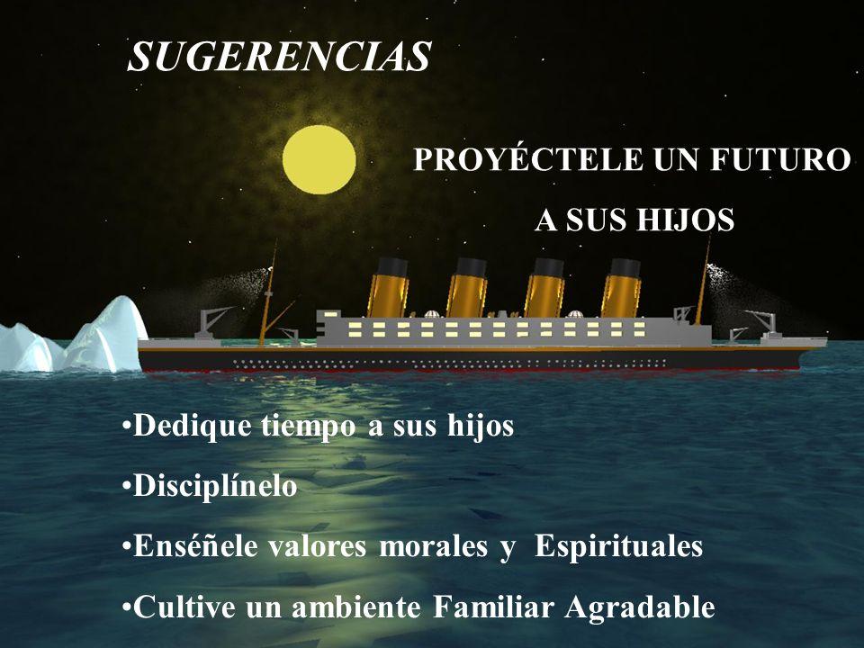 SUGERENCIAS PROYÉCTELE UN FUTURO A SUS HIJOS
