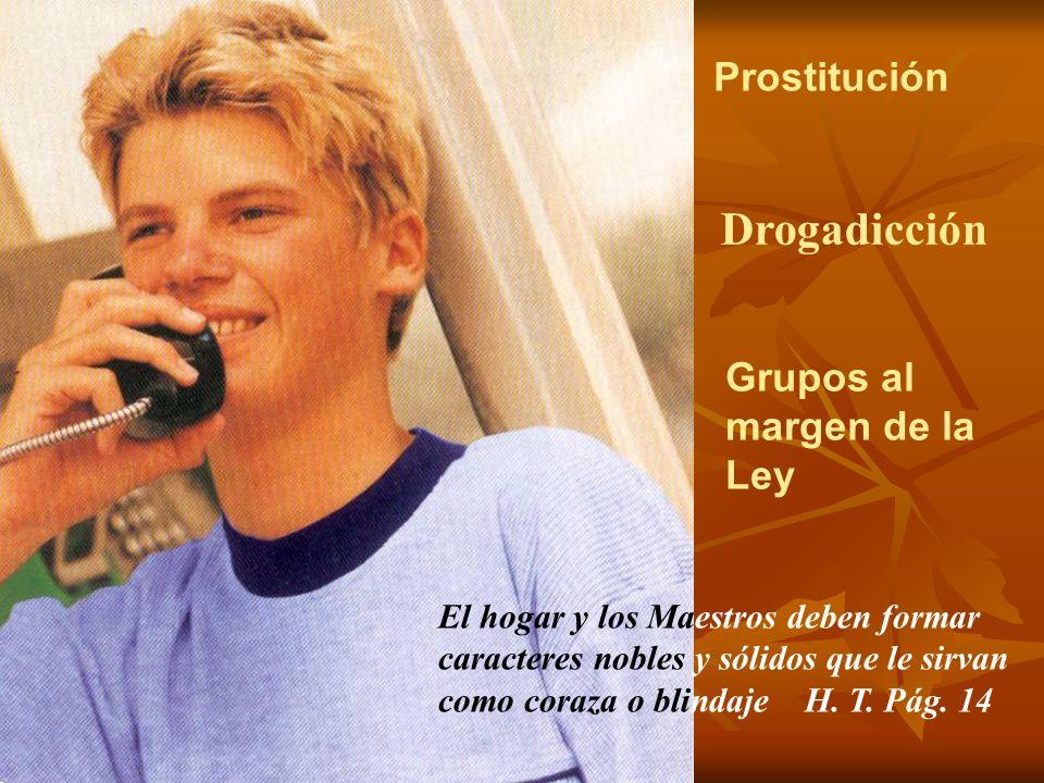 Drogadicción Prostitución Grupos al margen de la Ley