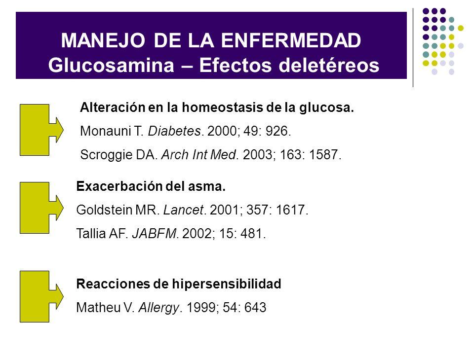 MANEJO DE LA ENFERMEDAD Glucosamina – Efectos deletéreos