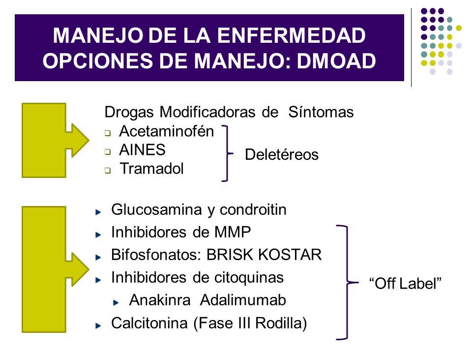 MANEJO DE LA ENFERMEDAD OPCIONES DE MANEJO: DMOAD