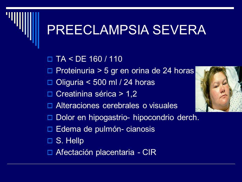 PREECLAMPSIA SEVERA TA < DE 160 / 110