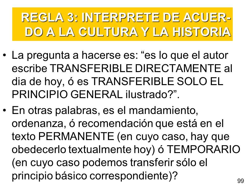REGLA 3: INTERPRETE DE ACUER-DO A LA CULTURA Y LA HISTORIA