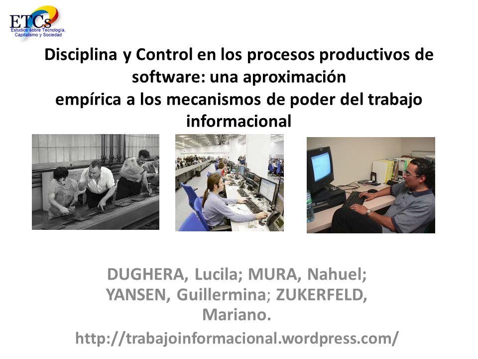 Disciplina y Control en los procesos productivos de software: una aproximación empírica a los mecanismos de poder del trabajo informacional